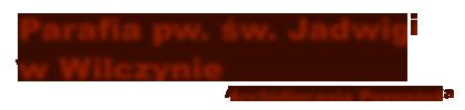Parafia Wilczyna – Parafia Rzymsko-Katolicka p.w. św. Jadwigi w Wilczynie